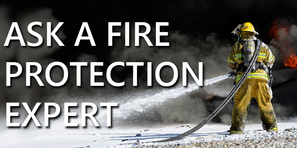 Ask a Fire Protection Expert
